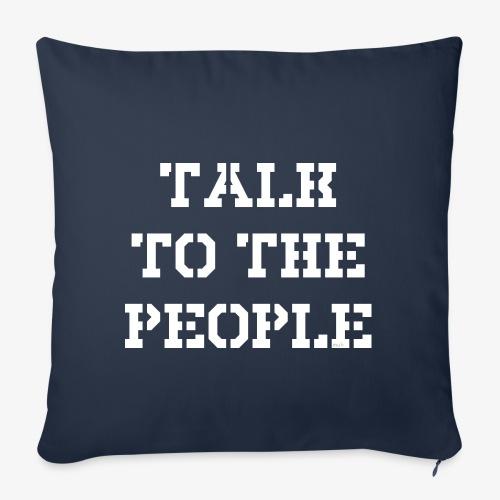 Talk to the people - weiß - Sofakissenbezug 44 x 44 cm