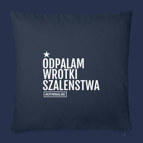 WROTKI SZALENSTWA - napis jasny - Poszewka na poduszkę 45 x 45 cm
