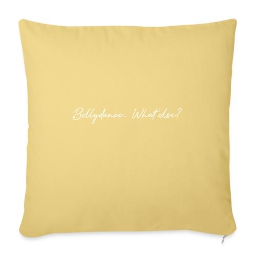 bellydancewhatelsewit - Sofa pillowcase 17,3'' x 17,3'' (45 x 45 cm)