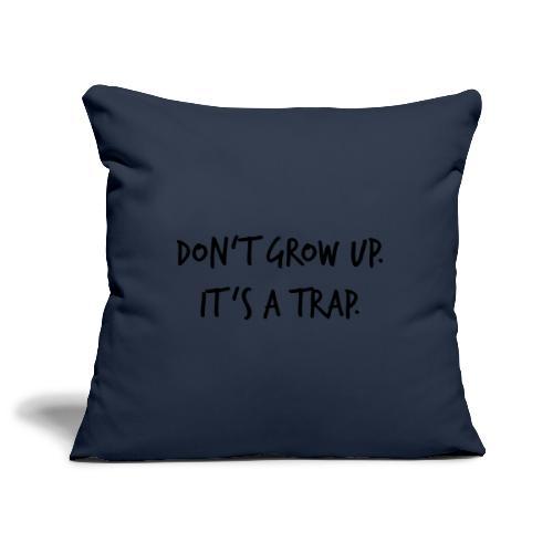 Don't grow up… Handschrift Stil - Farbe wählbar - Sofakissenbezug 44 x 44 cm