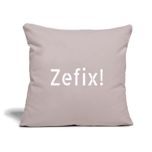 ZEFIX! - Dialekt Fluchen und Schimpfen - Sofakissenbezug 44 x 44 cm