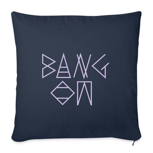 Bang On - Sofa pillowcase 17,3'' x 17,3'' (45 x 45 cm)