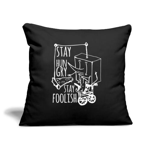 stay hungry stay foolish - Sofa pillowcase 17,3'' x 17,3'' (45 x 45 cm)