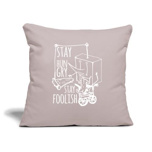 stay hungry stay foolish - Sofa pillowcase 17,3'' x 17,3'' (45 x 45 cm)
