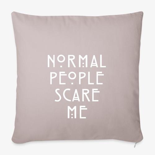 NORMAL PEOPLE SCARE ME - Housse de coussin décorative 45x 45cm
