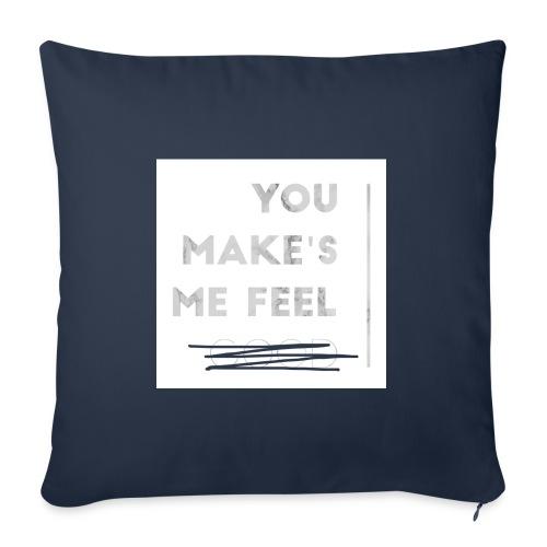 You Make's me feel... - Funda de cojín, 45 x 45 cm