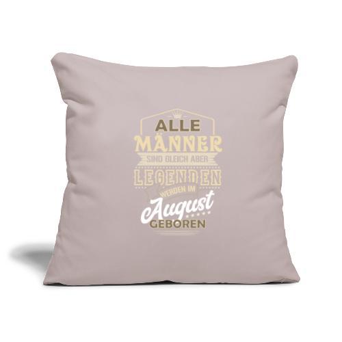 Mann Männer Legende Geburtstag Geschenk August - Sofakissenbezug 44 x 44 cm