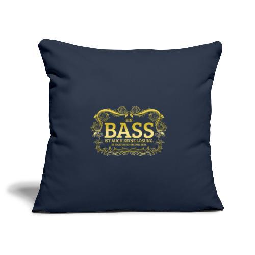 Ein Bass ist auch keine Lösung, es sollten schon.. - Sofakissenbezug 44 x 44 cm