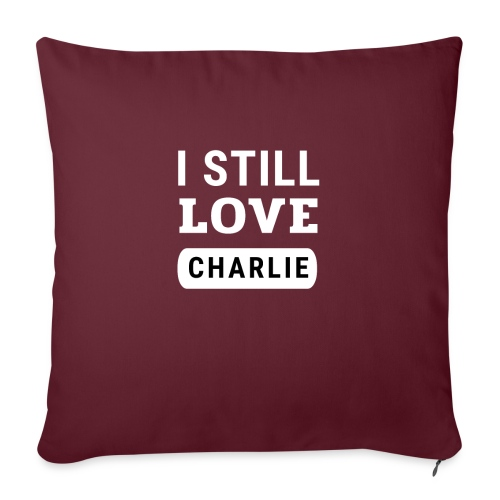 I Still Love Charlie - Sierkussenhoes, 45 x 45 cm