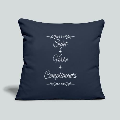 Sujet+verbe+compliments - Housse de coussin décorative 45x 45cm