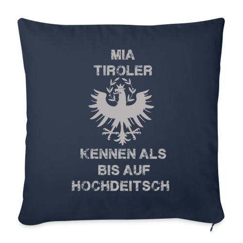 Mia Tiroler kennen als bis auf hochdeitsch - Sofakissenbezug 44 x 44 cm