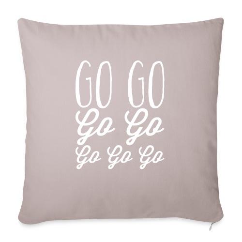 Go Go Go Go Go Go Go - Sofa pillowcase 17,3'' x 17,3'' (45 x 45 cm)