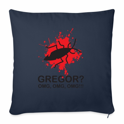OMG, Gregor Samsa is dead! - Sofa pillowcase 17,3'' x 17,3'' (45 x 45 cm)