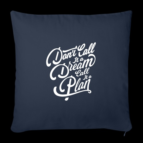 Don t Call it A Dream - Sofakissenbezug 44 x 44 cm