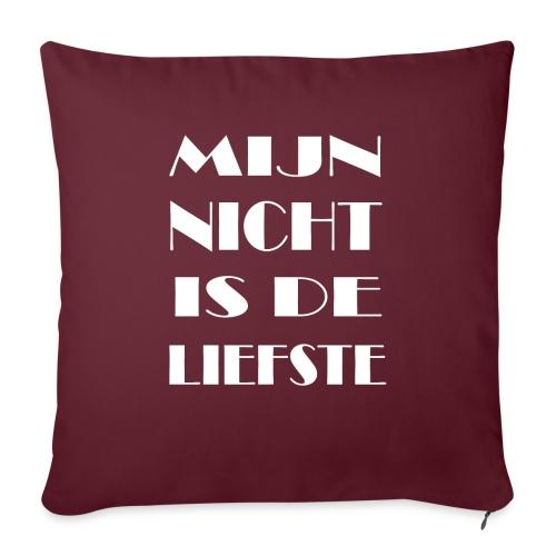 MIJN NICHT IS DE LIEFTSE - Sierkussenhoes, 45 x 45 cm