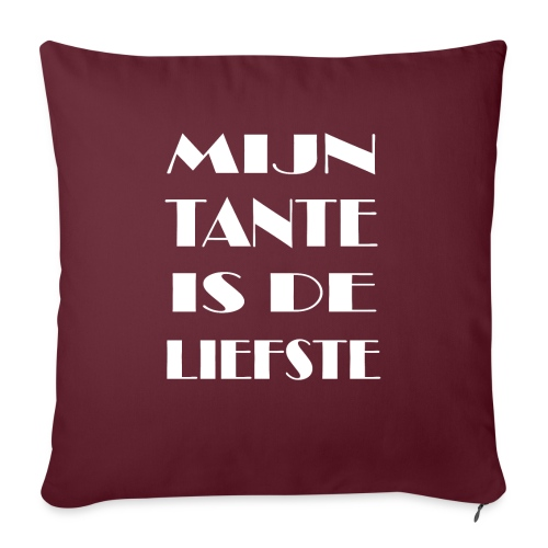 MIJN TANTE IS DE LIEFTSE - Sierkussenhoes, 45 x 45 cm