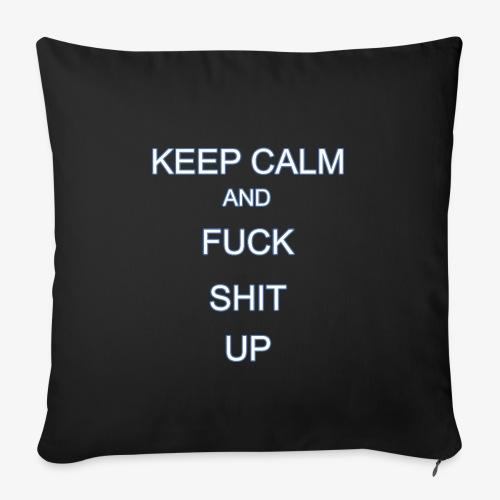 Keep Calm and Fuck Shit Up - Copricuscino per divano, 45 x 45 cm
