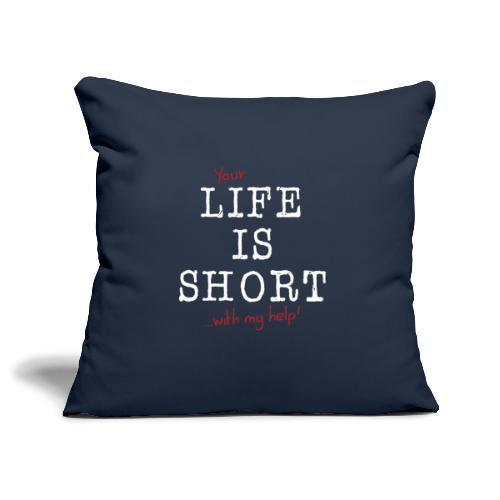 Life is short - Sofakissenbezug 44 x 44 cm