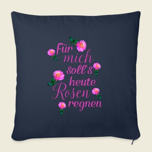 Für mich soll's heute Rosen regnen - Sofakissenbezug 44 x 44 cm