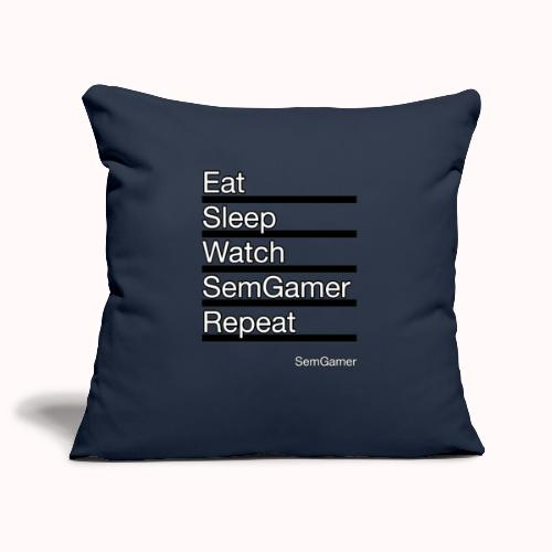 Eat sleep watch SemGamer repeat - Sierkussenhoes, 45 x 45 cm