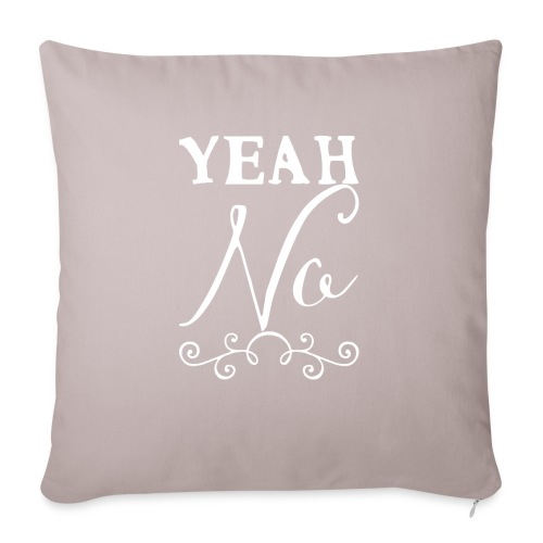 Yeah No - Sofa pillowcase 17,3'' x 17,3'' (45 x 45 cm)