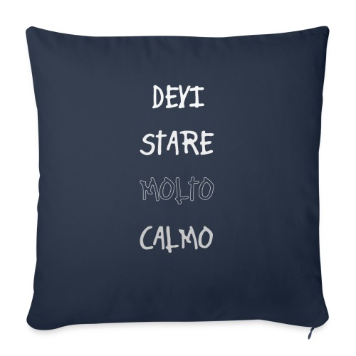 Devi stare molto calmo - Poszewka na poduszkę 45 x 45 cm