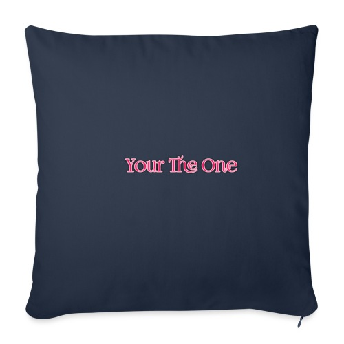 Your The One - Sofa pillowcase 17,3'' x 17,3'' (45 x 45 cm)