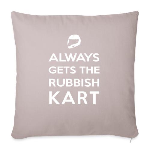 I Always Get the Rubbish Kart - Sofa pillowcase 17,3'' x 17,3'' (45 x 45 cm)