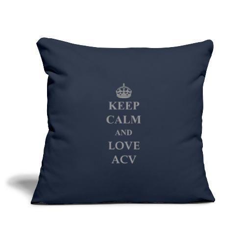 Keep Calm and Love ACV - Schriftzug - Sofakissenbezug 44 x 44 cm