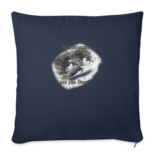 Hell Searcher, are you there? T-Shirt White - Sofa pillowcase 17,3'' x 17,3'' (45 x 45 cm)