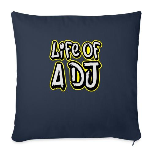 Life of a DJ - Sofa pillowcase 17,3'' x 17,3'' (45 x 45 cm)
