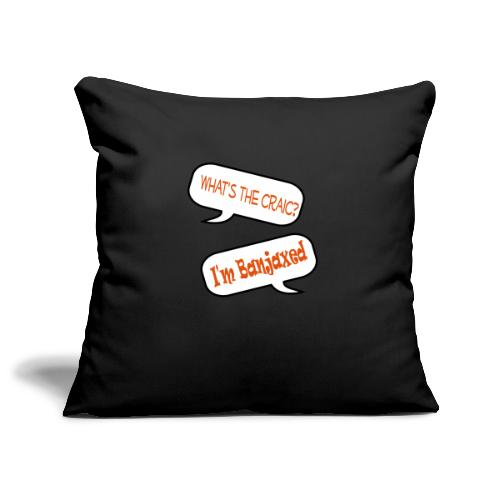 craic banjaxed - Sofa pillowcase 17,3'' x 17,3'' (45 x 45 cm)
