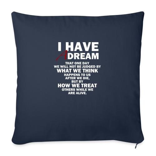 I HAVE A DREAM - Sofa pillowcase 17,3'' x 17,3'' (45 x 45 cm)