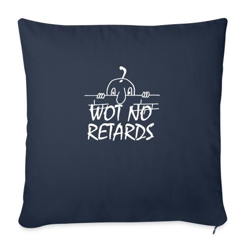 WOT NO RETARDS - Sofa pillowcase 17,3'' x 17,3'' (45 x 45 cm)