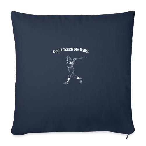 Dont touch my balls t-shirt 3 - Sofa pillowcase 17,3'' x 17,3'' (45 x 45 cm)