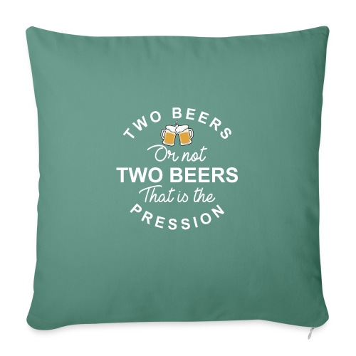 TWO BEERS OR NOT TWO BEERS - Housse de coussin décorative 45x 45cm