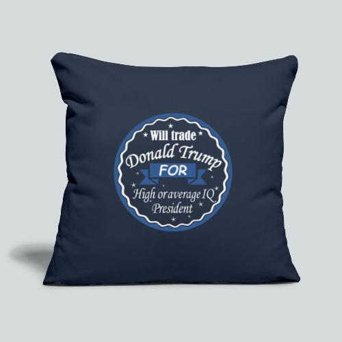 Trade D.Trump for High or average IQ president - Housse de coussin décorative 45 x 45 cm