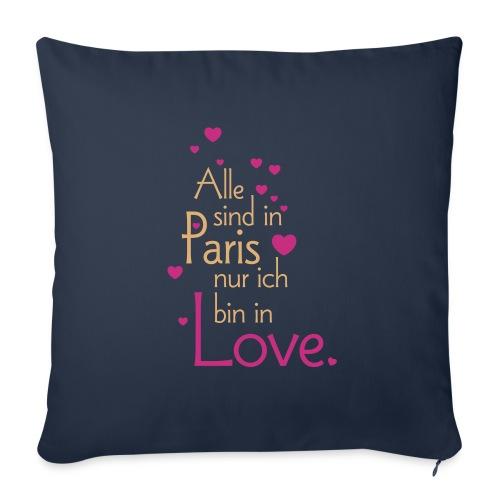 Alle sind in Paris ich bin in Love Liebe Glück Sex - Sofa pillowcase 17,3'' x 17,3'' (45 x 45 cm)