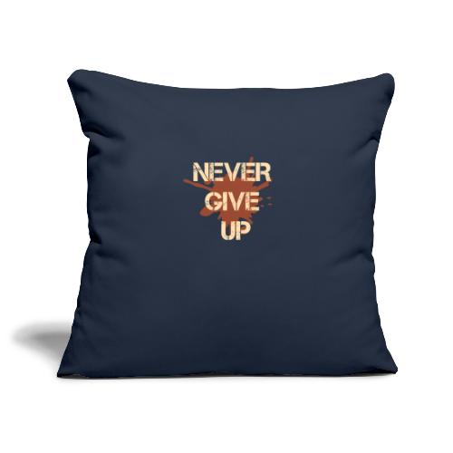 Never give up - Sofa pillowcase 17,3'' x 17,3'' (45 x 45 cm)