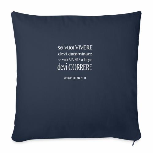 se vuoi vivere a lungo.... - Copricuscino per divano, 45 x 45 cm