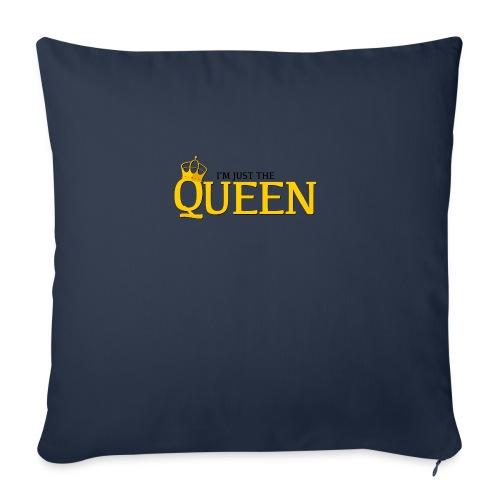 I'm just the Queen - Housse de coussin décorative 45x 45cm