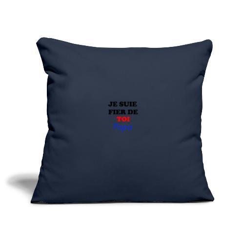 JE SUIE FIER DE TOI PAPA - Sofa pillowcase 17,3'' x 17,3'' (45 x 45 cm)