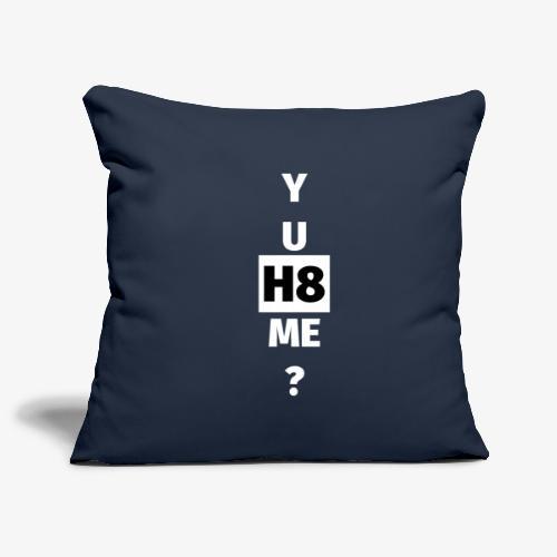 YU H8 ME bright - Sofa pillowcase 17,3'' x 17,3'' (45 x 45 cm)