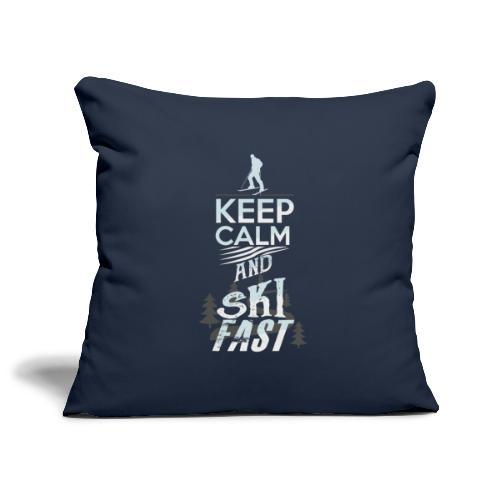 Keep Calm and Ski Fast - Sofa pillowcase 17,3'' x 17,3'' (45 x 45 cm)