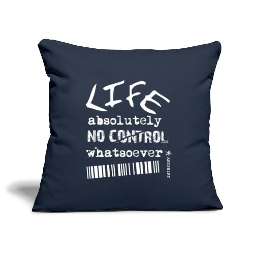 life no control tekst wit - Sierkussenhoes, 45 x 45 cm