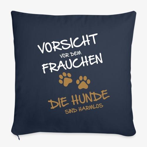 Vorsicht Frauchen - Hunde - Sofakissenbezug 44 x 44 cm