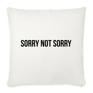 Sorry Not Sorry - Sofakissenbezug 44 x 44 cm