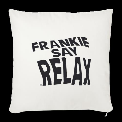Frankie say relax - Funda de cojín, 44 x 44 cm