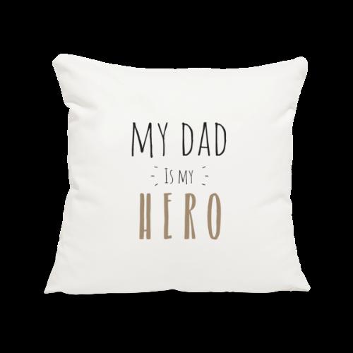 My dad is my Hero - Sofakissenbezug 44 x 44 cm