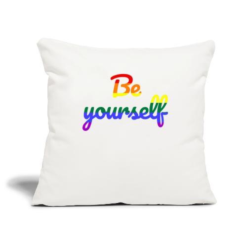 Be yourself - Sofakissenbezug 44 x 44 cm